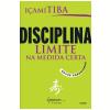 Disciplina: Limite na Medida Certa