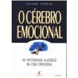 O Cérebro Emocional - Joseph LeDoux