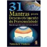 31 Mantras para Desenvolvimento da Personalidade - Abhishek Thakore