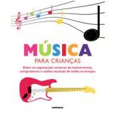 Música para Crianças (Inclui CD) - Dorling Kindersley