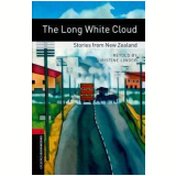 Long White Cloud: Stories From New Zealand Level 3 - Third Edition - Oxford