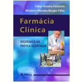 Farmacia Clinica - Segurança Na Pratica Hospitalar - Fábio Teixeira Ferracini