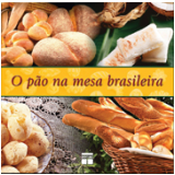 O Pão Na Mesa Brasileira -