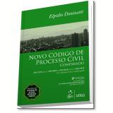 Novo Código De Processo Civil Comparado: Cpc 73 Para O Cpc 2015 E Cpc 2015 Para O Cpc 73 - Elpídio Donizetti