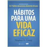 Hábitos Para Uma Vida Eficaz - Stephen R. Covey
