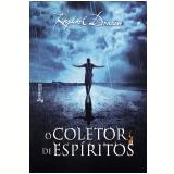 O Coletor de Espíritos - Raphael Draccon