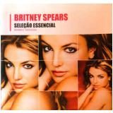 Britney Spears - Seleção Essencial - Grandes Sucessos (CD) - Britney Spears