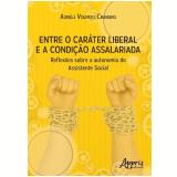 Entre o Caráter Liberal e a Condição Assalariada - Adriéli Volpato Craveiro