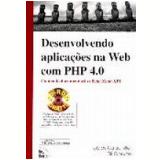 Desenvolvendo Aplica��es na Web com Php 4.0 - Tobias Ratschiller