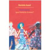 Feminismo Que História É Essa? - Daniela Auad