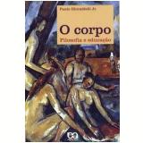 Corpo, o Filosofia e Educaçao - Paulo Ghiraldelli Junior