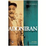 Adoniran: uma Biografia - Celso de Campos Jr.
