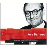 Ary Barroso (Vol. 9) - Folha de S.Paulo (Org.)