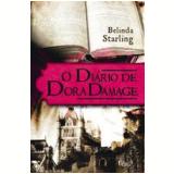 O Diário de Dora Damage - Belinda Starling