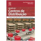 Projeto de Centros de Distribuição - Darli Rodrigues Vieira, Michel Roux