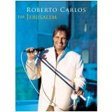 Roberto Carlos em Jerusalém (DVD) - Roberto Carlos