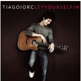 Tiago Iorc - Let Yourself In (CD) - Tiago Iorc