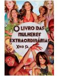 O Livro das Mulheres Extraordinárias  - Xico Sá