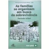 As Famílias Se Organizam Em Busca De Sobrevivência - Romi Auth