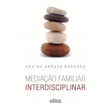 Mediação Familiar Interdisciplinar - Águida Arruda Barbosa