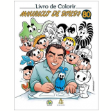 Livro De Colorir Mauricio De Souza 80 Anos - Mauricio de Souza