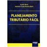 Planejamento Tributário Fácil - Anélio Berti E Adriana Costa Pereira Berti