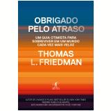 Obrigado Pelo Atraso - Thomas L. Friedman