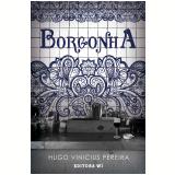 Borgonha - Hugo Vinicius Pereira