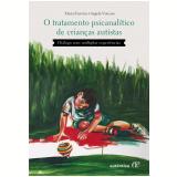 Tratamento Psicanalítico de Crianças Autistas - Tânia Ferreira, Angela Vorcaro