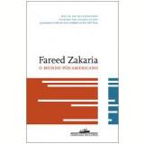 O Mundo Pós-Americano - Fareed Zakaria