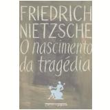 O Nascimento da Tragédia: ou Helenismo e Pessimismo (Edição de Bolso)