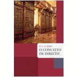 O Conceito de Direito - Herbert Lionel Adolphus Hart