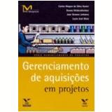 Gerenciamento de Aquisições em Projetos - Carlos Magno da Silva Xavier, Deana Weikersheimer, José Genaro Linhares ...