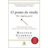 O Ponto da Virada - Malcom Gladwell