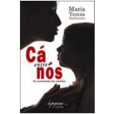 Cá Entre Nós - Maria Tereza Maldonado