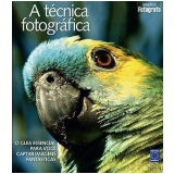 A Técnica Fotográfica - Editora Europa