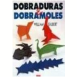 Dobraduras e Dobramoles - William Gilbert