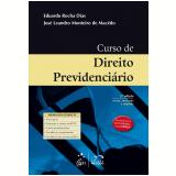 Curso de Direito Previdenciário - Eduardo Rocha Dias, José Leandro Macedo