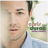 Chris Duran - Minhas Canções (CD) - Chris Duran