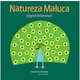 Natureza Maluca - Edgar Bittencourt