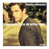 O Melhor Guia De Nova York - Pedro Andrade