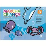 Marcha Criança - Integrado - 3 - Educação Infantil - Teresa Marsico, Armando Coelho