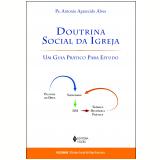 Doutrina Social Da Igreja - Pe. Antonio Aparecido Alves