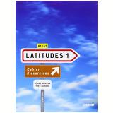 Latitudes Niveau 1 Cahier D'exercices - Merieux-r