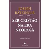 Ser Cristão Na Era Neopagã - Joseph Ratzinger