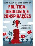 Pol�tica, Ideologia e Conspira��es