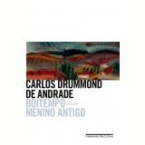 Boitempo - Menino Antigo - Carlos Drummond de Andrade