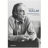 Autobiografia Poética e Outros Textos - Ferreira Gullar