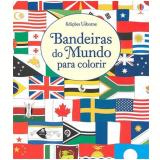 Bandeiras do Mundo para Colorir - Susan Meredith
