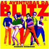 As Aventuras da Blitz - Rodrigo Rodrigues